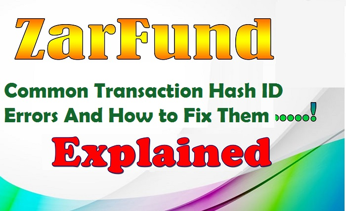 Zarfund: Common Transaction Hash ID # Errors And How to Fix Them
